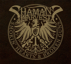Shaman's Harvet Smokin' Hearts & Broken Guns