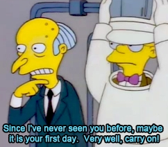It's my first day mr burns - the simpsons